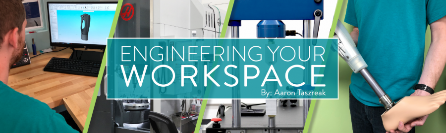 Engineering your Workspace