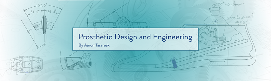 Prosthetic Design and Engineering